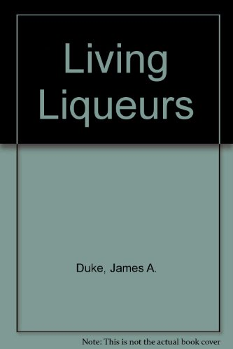 9780880001434: Living Liqueurs (Bioactive plants)