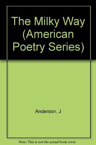 The Milky Way: Poems 1967-1982: Anderson, Jon