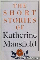 the short stories of katherine mansfield mansfield katherine