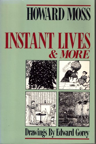 Instant Lives and More: Moss, Howard; Gorey, Edward