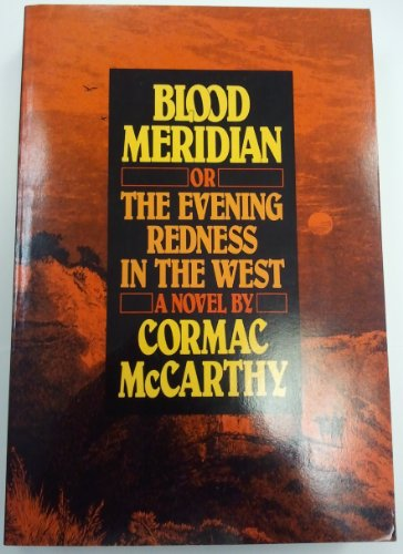 Blood Meridian By Cormac Mccarthy First Edition Abebooks