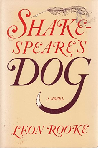 Shakespeare's Dog: A Novel: Rooke, Leon
