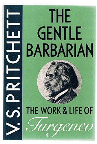 9780880011204: The Gentle Barbarian: The Work and Life of Turgenev