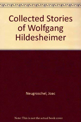 Collected Stories of Wolfgang Hildesheimer: Wolfgang Hildesheimer