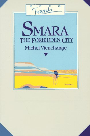 SMARA : The Forbidden City, Journal of Michel Vieuchange While Traveling Among the Independent Tr...