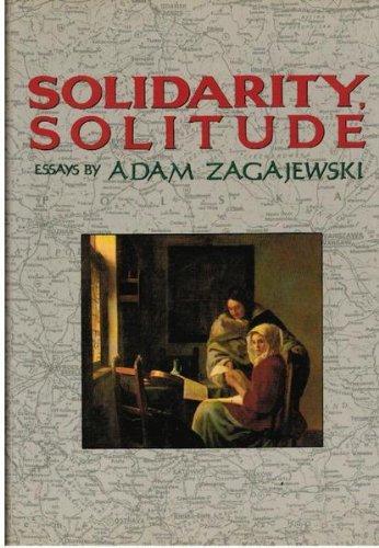 9780880011860: Solidarity, Solitude: Essays by Adam Zagajewski