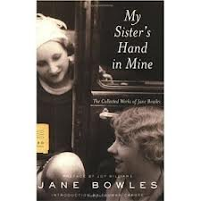 9780880011884: My Sister's Hand in Mine: An Expanded Edition of the Collected Works of Jane Bowles
