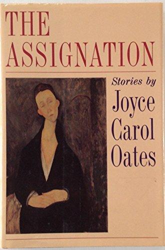 THE ASSIGNATION: Oates, Joyce Carol.