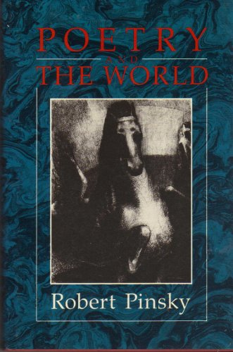 Poetry and the World: Pinsky, Robert