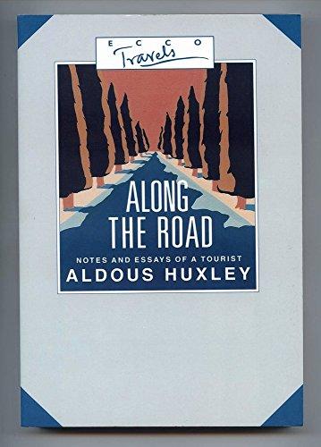 along the road by aldous huxley abebooks along the road notes and essays aldous huxley