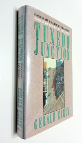 Tuxedo Junction Essays On American Culture By Gerald Early Ecco Pr  Tuxedo Junction Essays On American Culture Gerald Early