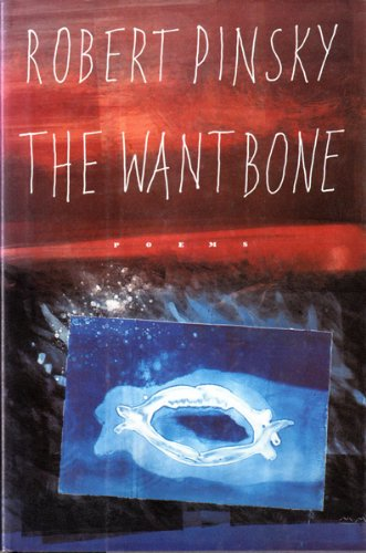 Want Bone, The: Pinsky, Robert