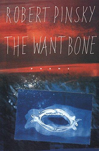 the want bone by robert pinsky essay