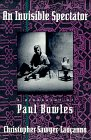 9780880012577: An Invisible Spectator: A Biography of Paul Bowles