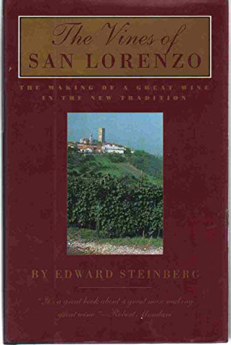 9780880012843: The Vines of San Lorenzo: The Making of a Great Wine in the New Tradition