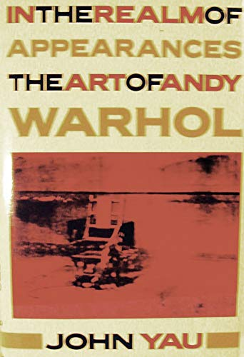 9780880012980: In the Realm of Appearances: The Art of Andy Warhol