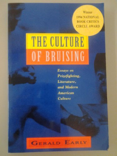 9780880013109: The Culture of Bruising: Essays on Prizefighting, Literature, and Modern American Culture