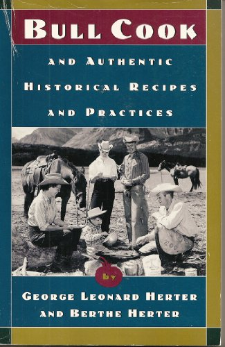 9780880013901: Bull Cook & Athentic Historical Recipes & Practices (Paper Only)