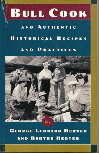 9780880013901: Bull Cook and Authentic Historical Recipes and Practices