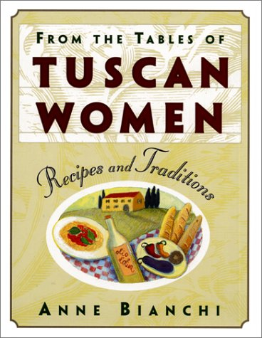 From the Tables of Tuscan Women: Anne Bianchi