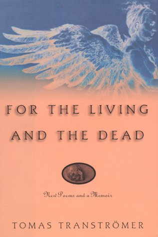 For the Living and the Dead: Transtromer, Tomas