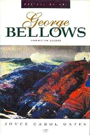 George Bellows: American Artist (Writers on Art): Oates, Joyce Carol