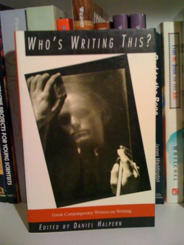 9780880014465: Who's Writing This?: Notations on the Authorial I With Self-Portraits