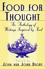 Food for Thought: An Anthology of Writings Inspired by Food: Ecco Pr