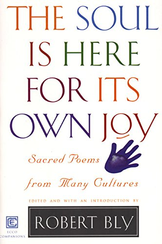 9780880014755: The Soul is Here for Its Own Joy: Sacred Poems from Many Cultures