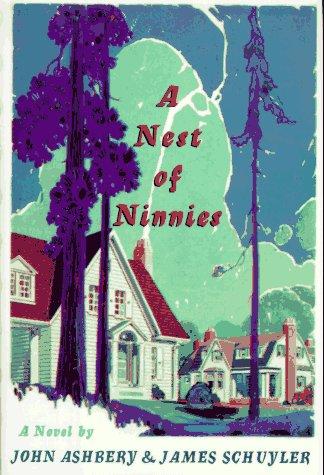 A Nest of Ninnies: Schuyler, James, Ashbery,