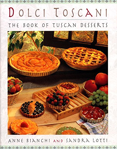 9780880015875: Dolci Toscani: The Book Of Tuscan Desserts