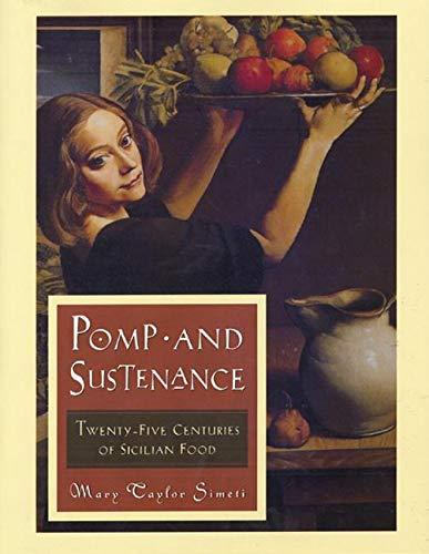 9780880016100: Pomp And Sustenance: Twenty Five Centuries Of Sicilian Food