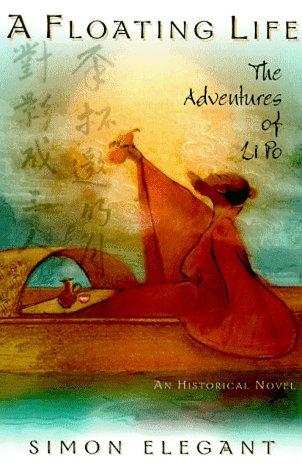 9780880016568: A Floating Life: The Adventures of Li Po: A Historical Novel