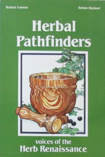 Herbal Pathfinders: Voices of the Herb Renaissance