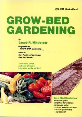 Grow-Bed Gardening: Jacob Mittleider