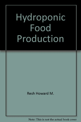 9780880071543: Hydroponic food production: A definitive guidebook of soilless food growing methods : for the professional and commercial grower and the advanced home hydroponics gardener