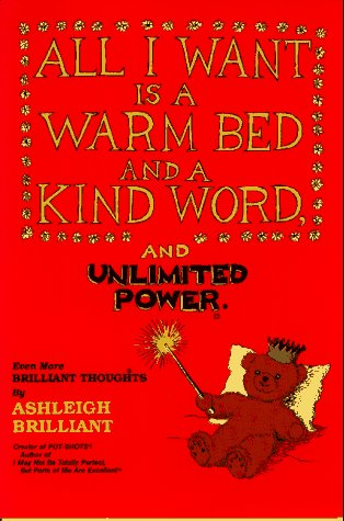 9780880071567: All I Want Is a Warm Bed and a Kind Word and Unlimited Power: Even More Brilliant Thoughts