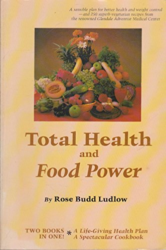 9780880071581: Total Health and Food Power: Principles of Healthful Living and Outstanding Vegetarian Recipes from Glendale Adventist Medical Center