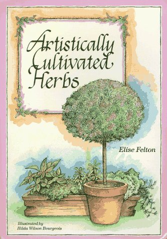 9780880071802: Artistically Cultivated Herbs: How to Train Herbs As Decorative Art