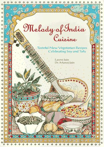 Melody of India Cuisine: Tasteful New Vegetarian: Jain, Laxmi, Jain,