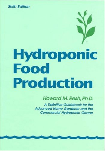 9780880072229: Hydroponic Food Production: A Definitive Guidebook of Soilless Food-Growing Methods