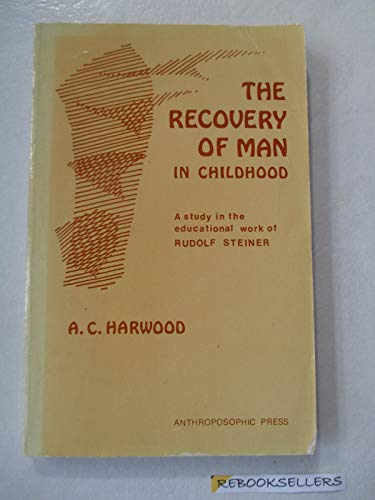 The Recovery of Man in Childhood: A: Harwood, A. C.
