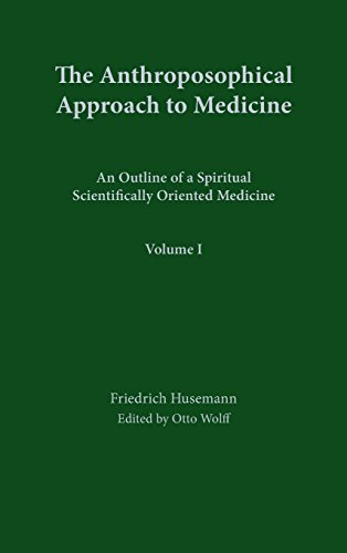 9780880100311: The Anthroposophical Approach to Medicine: Anthroposophical Approach to Medicine, Vol. 1
