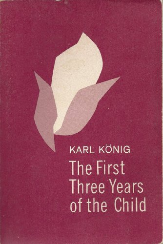 The first three years of the child: Karl Konig