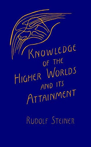 9780880100465: Knowledge of the Higher Worlds and Its Attainment