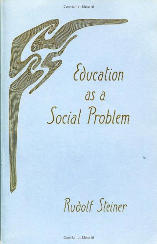 9780880100847: Education as a Social Problem: 6 lectures, Dornach, August 9-17, 1919 (CW 296) (Collected Works)