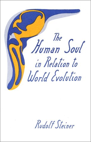 9780880101134: The Human Soul in Relation to World Evolution: Nine Lectures Delivered in Dornach Between April 29 and June 17 of 1922