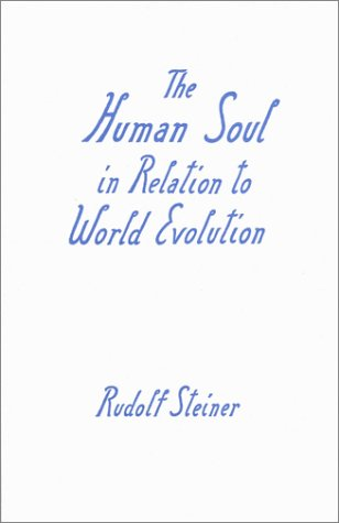 9780880101141: The Human Soul in Relation to World Evolution: Nine Lectures Delivered in Dornach Between April 29 and June 17 of 1922