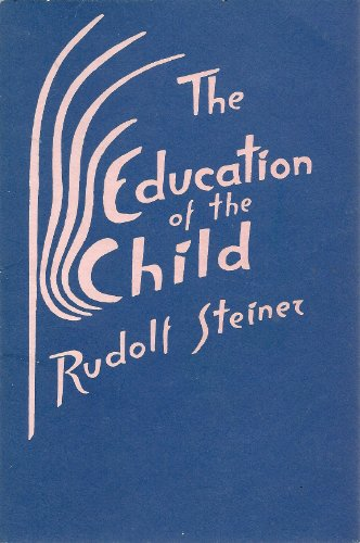 9780880101332: The Education of the Child in the Light of Anthroposophy
