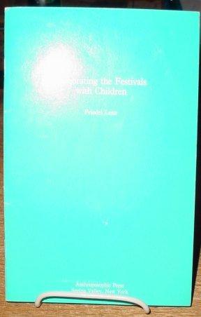 9780880101516: Celebrating the Festivals With Children